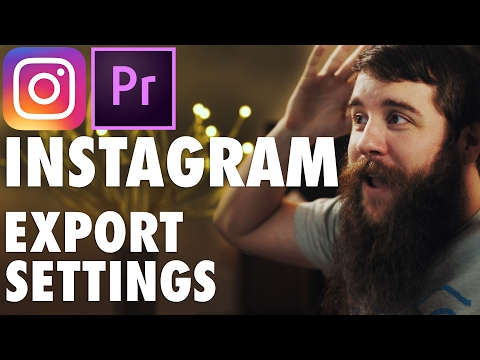How to Export High Quality Instagram Videos in Premiere Pro CC