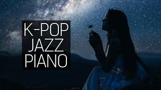 Kpop Jazz Style Piano Cover Playlist 가요 재즈 스타일 피아노 커버 모음
