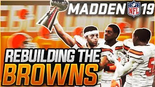 Rebuilding the Cleveland Browns | Madden 19 Franchise | Baker Mayfield Rookie of the Year!