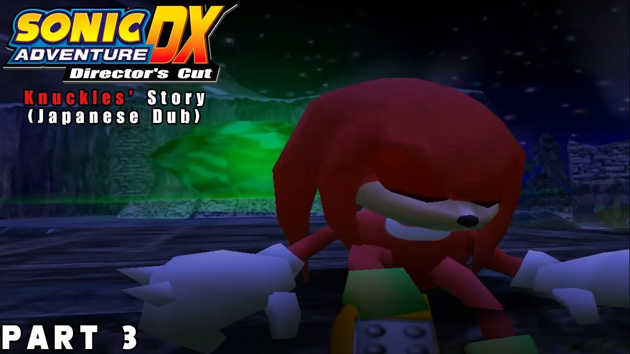 Sonic Adventure DX (PC) Part 3 - Knuckles' Story (Japanese Dub)
