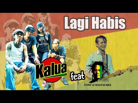 Kalua Ft. Tony Q Rastafara - Lagi Habis (Official Lyric Video)