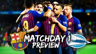LET'S START WITH A BANG! Barcelona vs Deportivo Alaves - Match Preview | BugaLuis