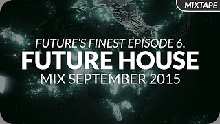 Future House Mix 2015 - September - Future