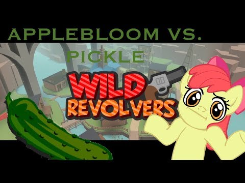 I WANT TO SHOOT THE PICKLE!!! |Applebloom Plays Wild Revolvers part 1