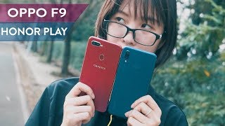 So sánh Oppo F9 và Honor Play tầm 6,7 triệu chọn máy nào ?