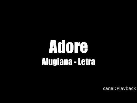 Alugiana - Adore Letra