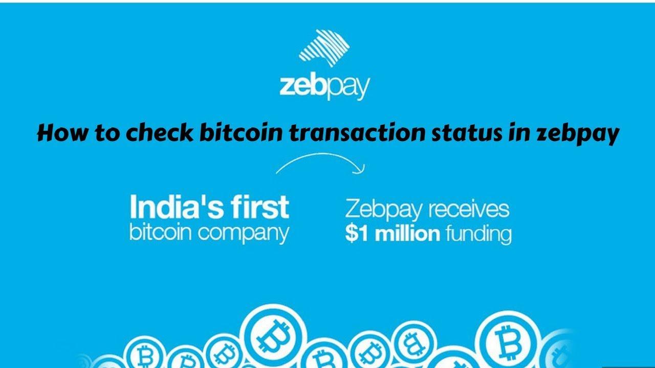 Zebpay   How to check bitcoin transaction status in zebpay - YouTube
