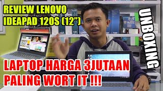 REVIEW LENOVO IdeaPad 120s, Notebook Harga 3JUTAAN PALING WORT IT !!!