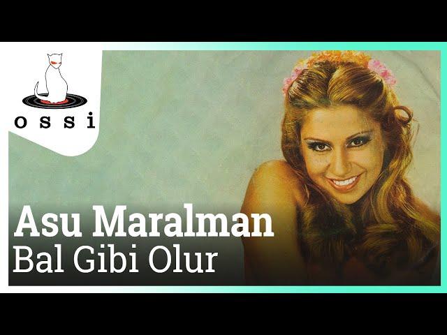 Asu Maralman - Bal Gibi Olur