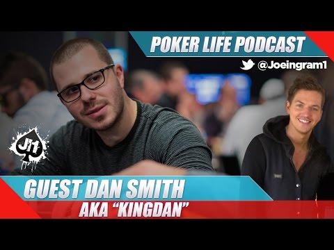 Guest Dan Smith aka KingDan: Poker Life Podcast