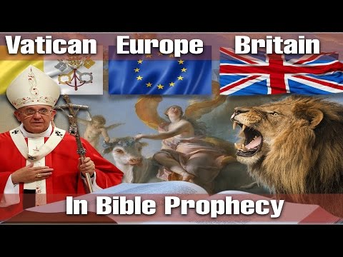 Vatican, Europe and Britain in Bible Prophecy The In