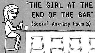 """GIRL AT THE BAR"" (Social Anxiety Poem #3) Tales Of Mere Existence"