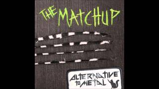 The Matchup - Alternative To Metal - Full Album