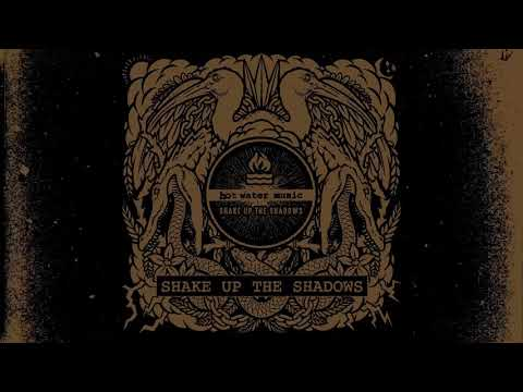 """Hot Water Music - """"Shake Up The Shadows"""" (Full Album Stream)"""