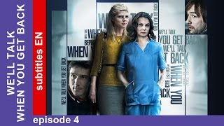 We'll Talk When You Get Back - Episode 4. Russian TV series. Melodrama. English Subtitles. StarMedia