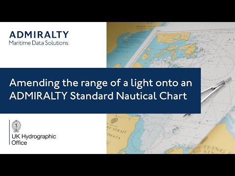 Amending the range of a light onto an ADMIRALTY Standard Nautical Chart