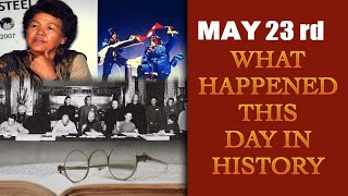 May 23rd:Let's take a peek into history and find out what happened on this day | Oneindia News