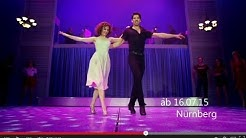 DIRTY DANCING - Das Original Live On Tour in Nürnberg