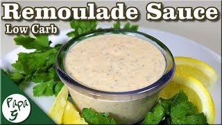 Remoulade Sauce – Crab Cake Sauce – Salad Dressing – Low Carb Keto Recipe | Saucy Sunday