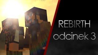 Rebirth - odcinek 3