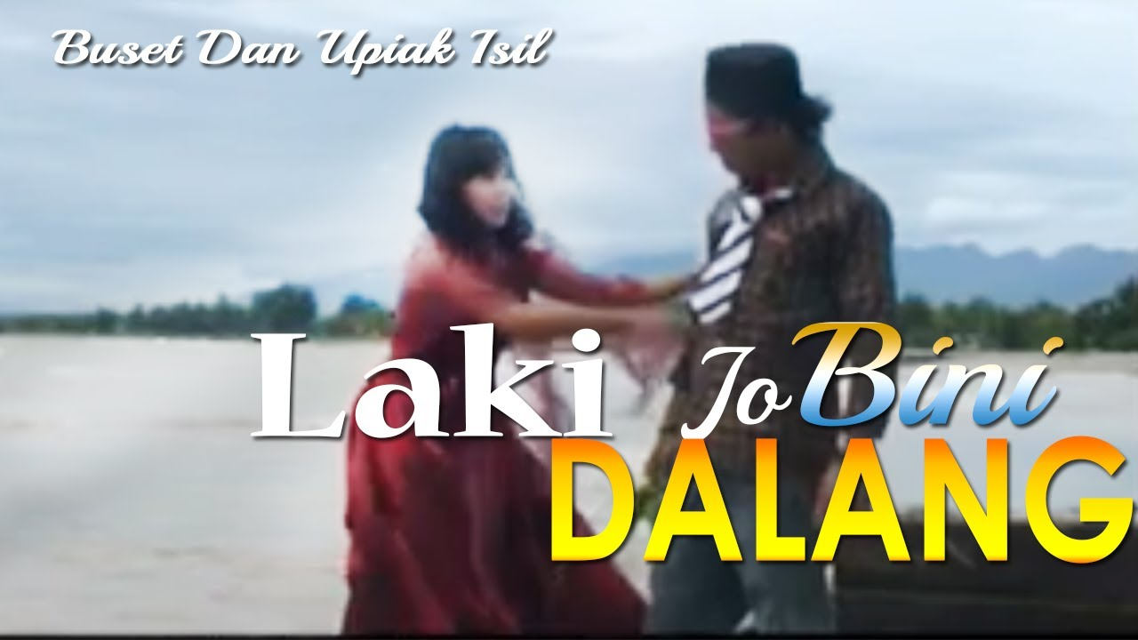 Download Buset & Isil - Laki Jo Bini Dalang (Lagu Populer Minang)