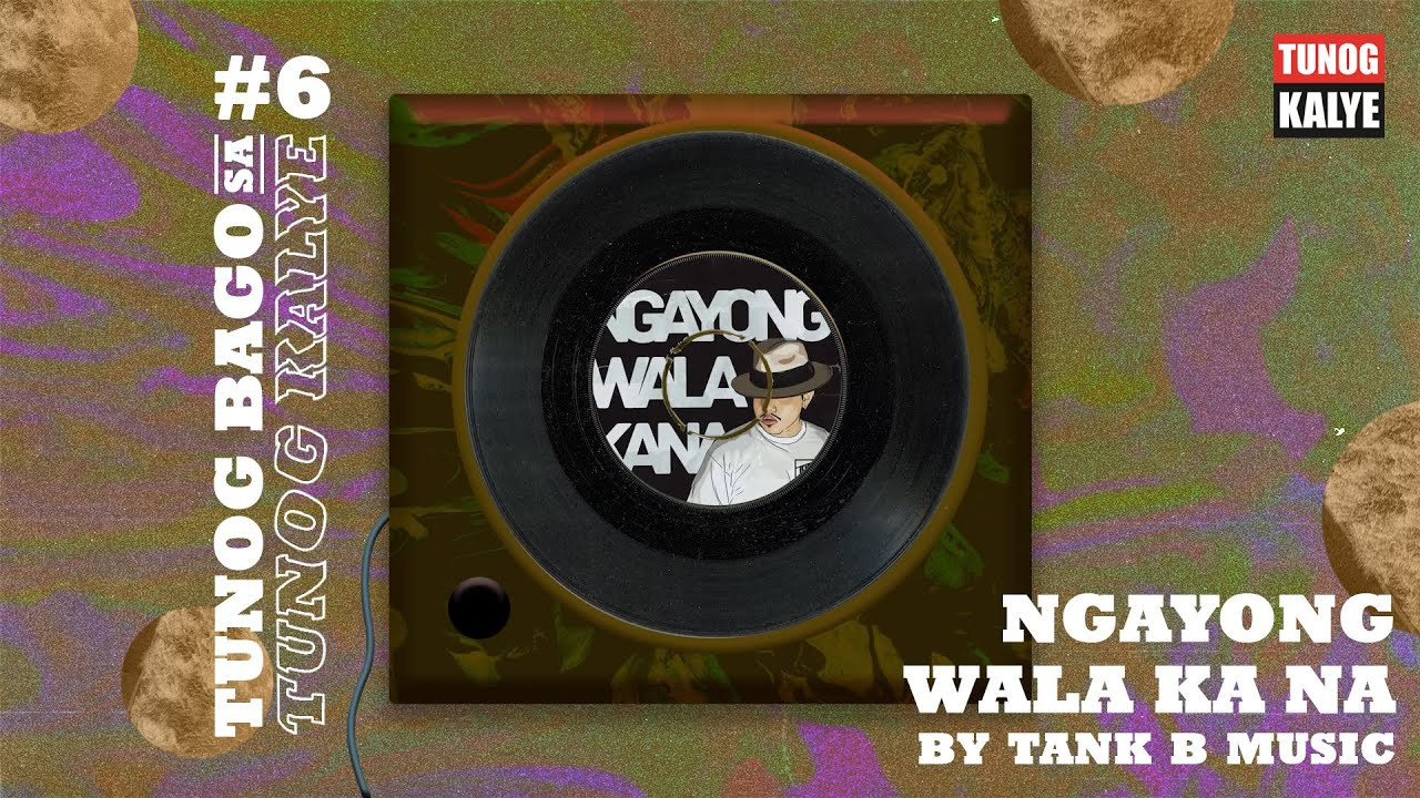 Tank B Music - Ngayong Wala Ka Na (Official Audio)