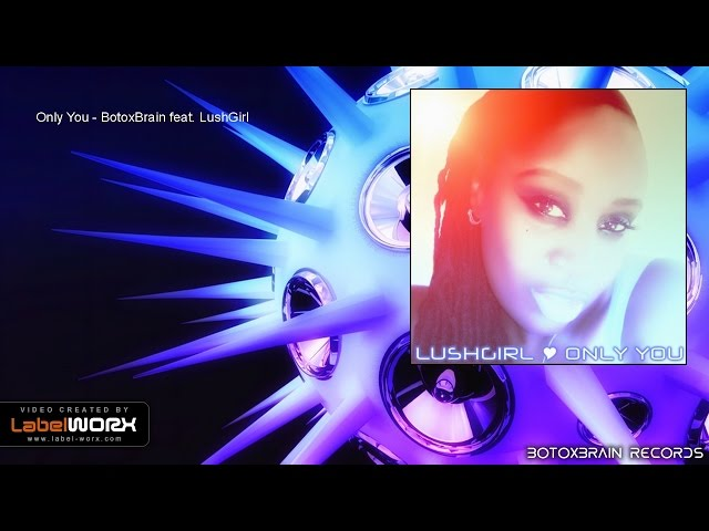 BotoxBrain feat. LushGirl - Only You (Original Mix)