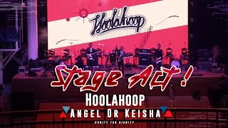 Hoolahoop - Angel Or Keisha (Live at Open House Click Square)