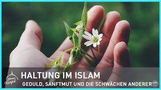 Haltung im Islam - Geduld, Sanftmut und die Schwächen anderer | Stimme des Kalifen