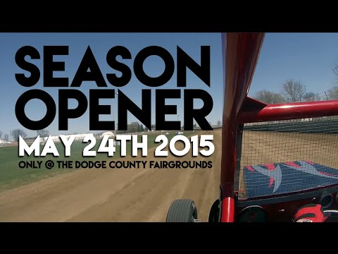 Racing at Dodge County Fairground 2015 Season Opener is May 24th