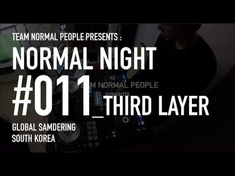 NORMAL NIGHT #011_THIRD LAYER @GLOBAL SAMDERING, South Korea