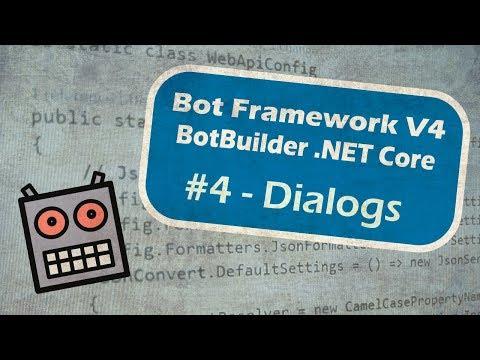Bot Framework V4 BotBuilder .NET Core - #4 - Dialogs