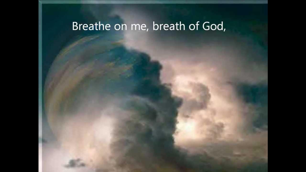 265 breathe on me breath of god youtube