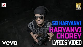 Haryanvi Chorey - Lyrics Video | SB The Haryanvi