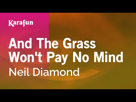 Karaoke And The Grass Won't Pay No Mind - Neil Diamond *