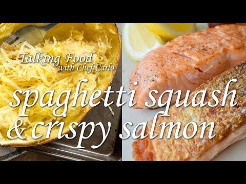 Talking Food with Chef Carlo: Spaghetti Squash and Crispy Salmon