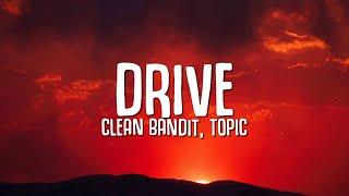 Clean Bandit, Topic - Drive (Lyrics) ft. Wes Nelson