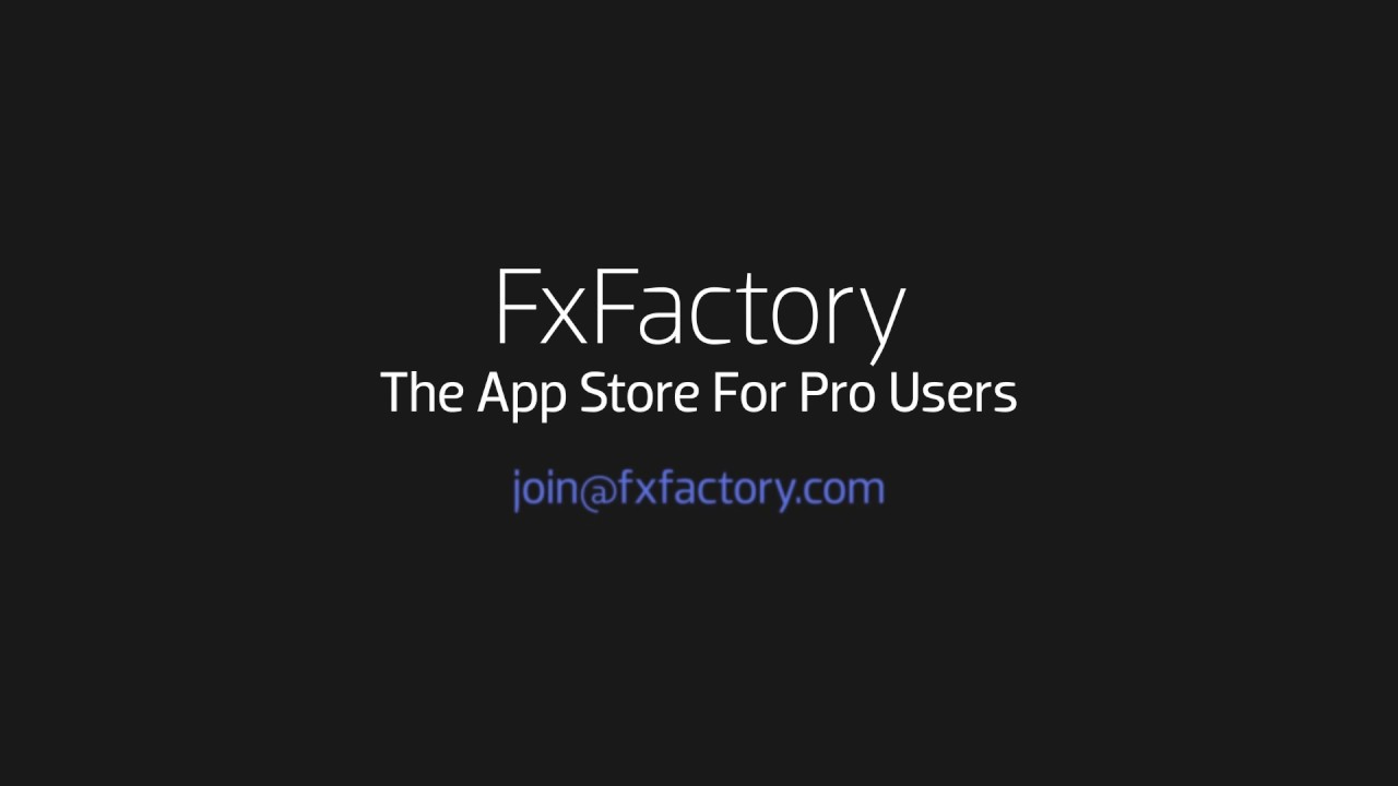 FxFactory - App Store for FCP X, Premiere Pro, AE, Motion, Resolve, Logic  Pro, Garage Band etc