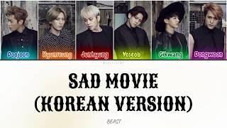 Beast (비스트) - Sad Movie (Korean Version) (Color Coded Lyrics…