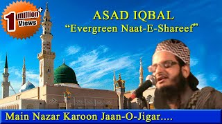Main Nazar Karoon Jaan-O-Jigar Kaisa Lagega || Full Naat Video || HD || 2015 || By-Asad Iqbal