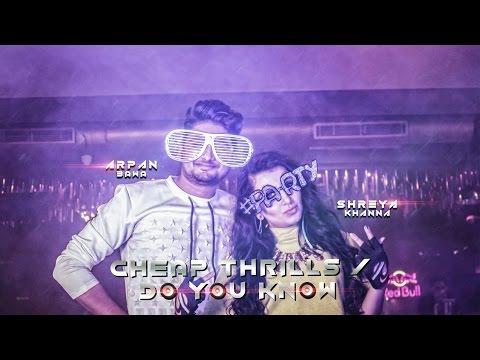 cheap-thrills---sia-/-do-you-know---diljit-dosanjh-(bhangra-mix)-cover-shreya-khanna-ft.arpan-bawa