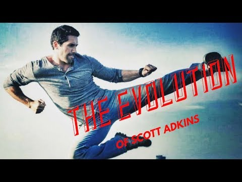 The Evolution of Scott Adkins