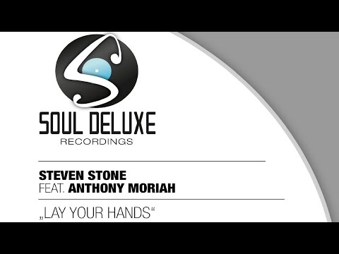 Steven Stone feat. Anthony Moriah - Lay Your Hands (Mustafa Soul Remix)