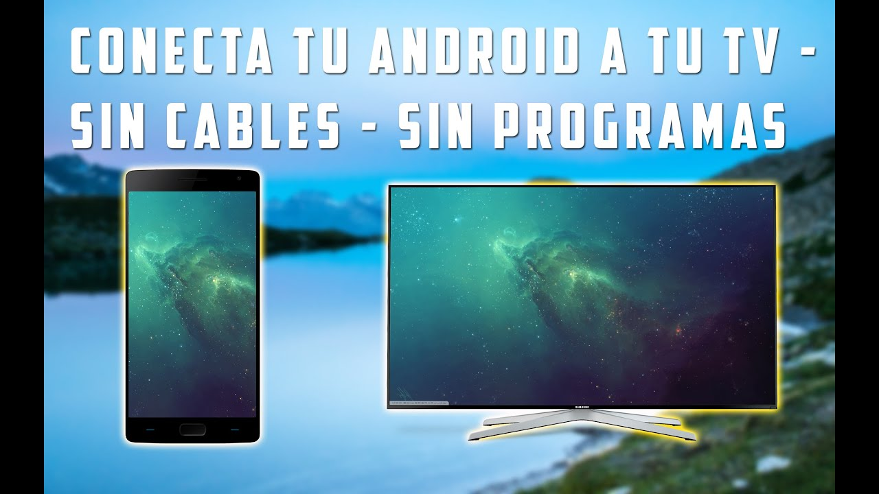 Conectar movil a tv sin programas sin cables youtube - Sin televisor ...