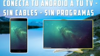 Conectar movil a TV - SIN PROGRAMAS - SIN CABLES