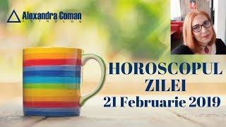 HOROSCOPUL ZILEI 21 FEBRUARIE 2019 by Astrolog Alexandra Coman
