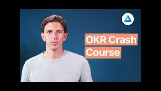The New OKR Crash Course: An introduction to Objectives & Key Results