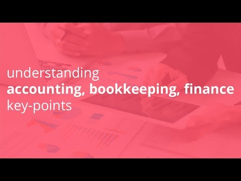 understanding accounting, bookkeeping, finance key points
