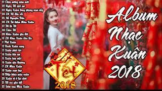 Tuyển tập các ca khúc Chào Xuân Mậu Tuất, Đón Tết 2018 Hay Nhất - Album Tết 2018 - Chúc mừng năm mới