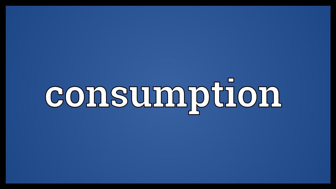 consumption meaning youtube